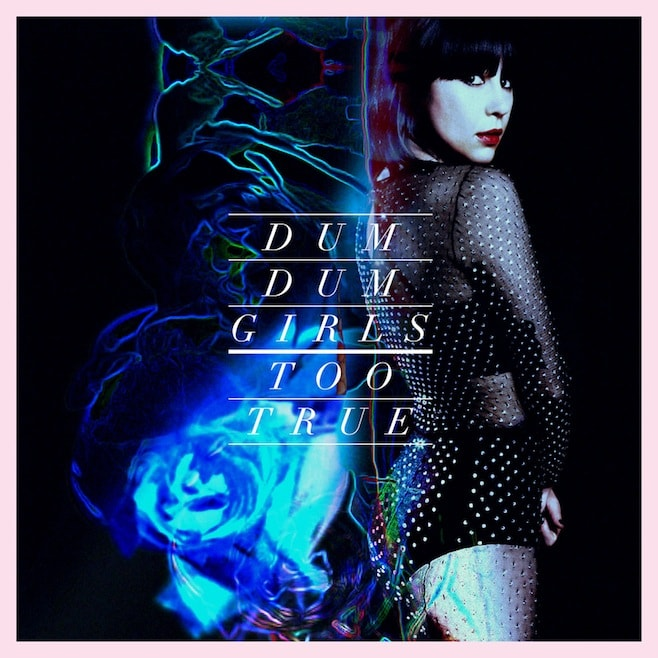 True & beautiful hit songs from Dum Dum Girls, Too True, Sub Pop 2014